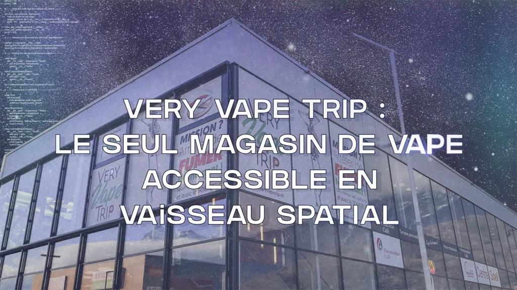 VeryVapeTrip, le seul magasin de vape accessible en vaisseau spatial
